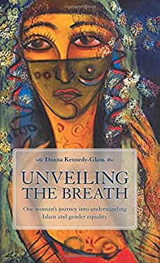 Unveiling the Breath: One Woman's Journey Into Understanding Islam and Gender Equality 9788895604060