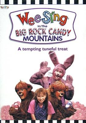 Wee Sing: Big Rock Candy Mountains