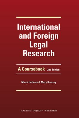 International and Foreign Legal Research: A Coursebook. Second Edition 9789004204805
