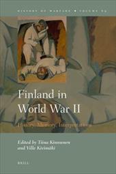 Finland in World War II: History, Memory, Interpretations