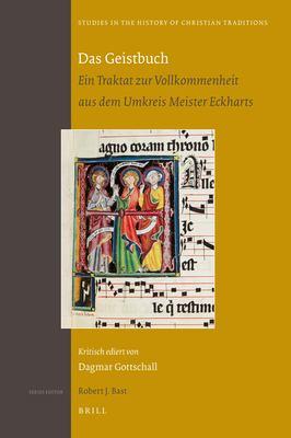 Das Geistbuch: Ein Traktat Zur Vollkommenheit Aus Dem Umkreis Meister Eckharts 9789004218055