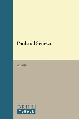 Paul and Seneca (Novum Testamentum, Supplements)