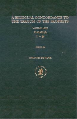 A Bilingual Concordance to the Targum of the Prophets: Isaiah I 9789004126367