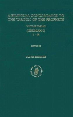 A Bilingual Concordance to the Targum of the Prophets: Jeremiah (I) 9789004110120