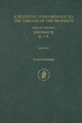A Bilingual Concordance to the Targum of the Prophets: Jeremiah 9789004110137