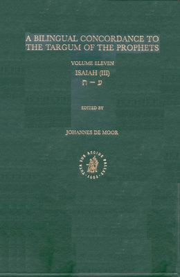 A Bilingual Concordance to the Targum of the Prophets, Volume 11: Isaiah (III) 9789004126381