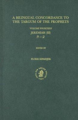 A Bilingual Concordance to the Targum of the Prophets, Volume 14 Jeremiah (III) 9789004110144