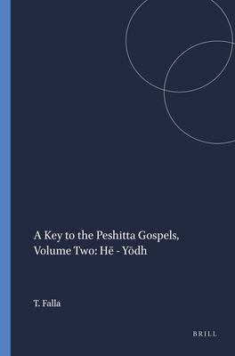 A Key to the Peshitta Gospels, Volume Two: He-Yodh - Falla, Terry C.