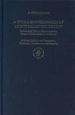 A Syriac Encyclopaedia of Aristotelian Philosophy: Barhebraeus (13th C.) Butyrum Sapientiae Books of Ethics, Economy and Politics