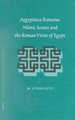 Aegyptiaca Romana. Nilotic Scenes and the Roman Views of Egypt: ISBN 9789004124400 9789004124400