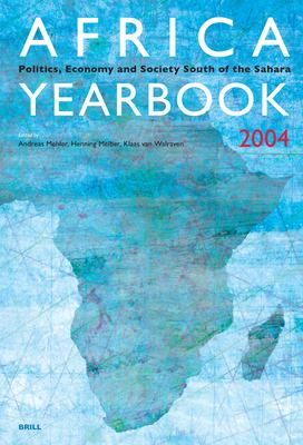 Africa Yearbook: Politics, Economy and Society South of the Sahara 9789004144620