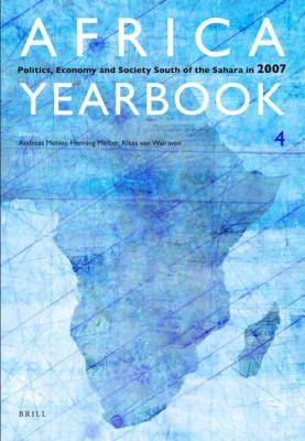 Africa Yearbook Volume 4: Politics, Economy and Society South of the Sahara in 2007 9789004168053