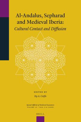 Al-Andalus, Sepharad and Medieval Iberia: Cultural Contact and Diffusion