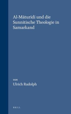 Al-Maturidi Und die Sunnitische Theologie In Samarkand 9789004100237