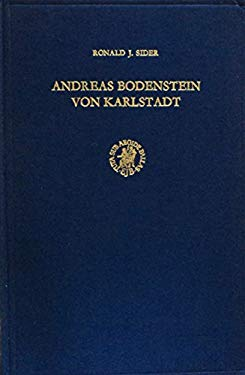 Andreas Bodenstein Von Karlstadt: The Development of His Thought 1517-1525 9789004038967