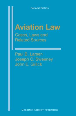 Aviation Law: Cases, Laws and Related Sources: Second Edition 9789004168107