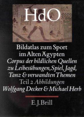 Bildatlas Zum Sport Im Alten Dgypten, Volume 2 Abbildungen: 9789004099739