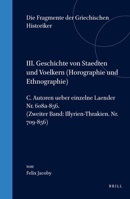C. Autoren Uber Einzelnde Lander [Nr. 608a-708] Text 2: Illyrien-Thrakien. NR. 709-856 9789004030428
