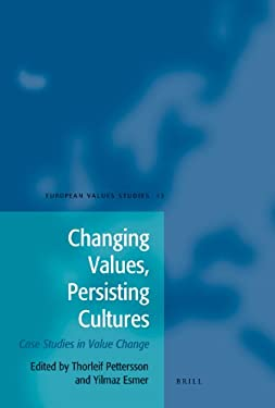 Changing Values, Persisting Cultures: Case Studies in Value Change 9789004162341