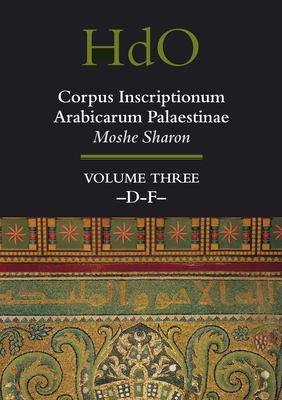 Corpus Inscriptionum Arabicarum Palaestinae, Volume 3 Volume Three: -D-F-
