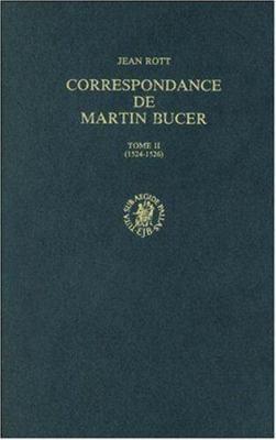 Correspondance de Martin Bucer: Tome II (1524-1526) 9789004086364