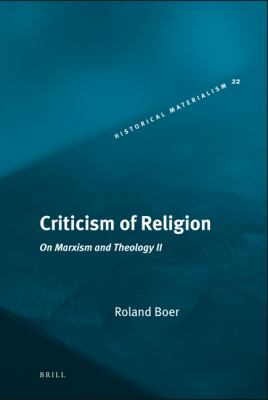 Criticism of Religion: On Marxism and Theology, II 9789004176461