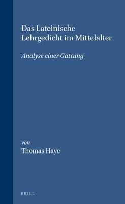 Das Lateinische Lehrgedicht Im Mittelalter: Analyse Einer Gattung 9789004106680