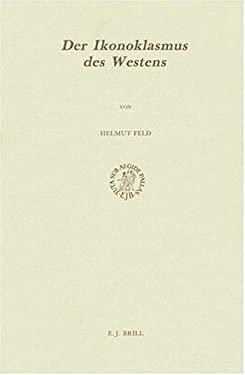 Der Ikonoklasmus Des Westens
