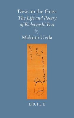 Dew on the Grass: The Life and Poetry of Kobayashi Issa