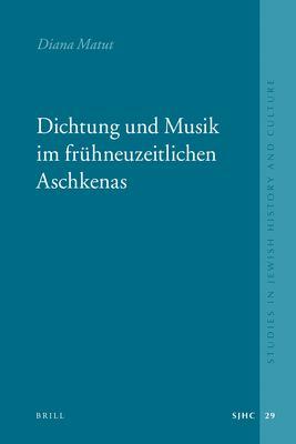 Dichtung Und Musik Im Fruhneuzeitlichen Aschkenas 9789004181946