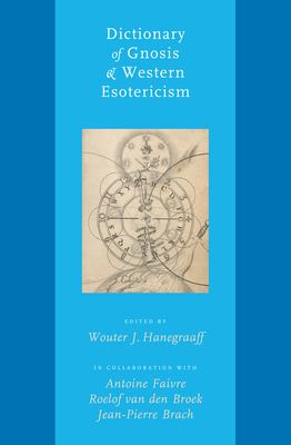 Dictionary of Gnosis & Western Esotericism 9789004152311