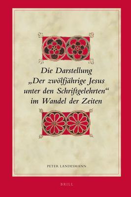 Die Darstellung Der Zwlfjhrige Jesus Unter Den Schriftgelehrten Im Wandel Der Zeiten
