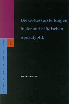 Die Gottesvorstellungen in Der Antik-Judischen Apokalyptik 9789004131163