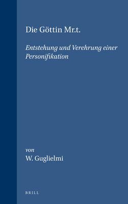 Die Gottin MR.T.: Entstehung Und Verehrung Einer Personifikation 9789004088146