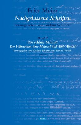 Die Schone Mahsati: Der Volksroman Uber Mahsati Und Amir Ahmad 9789004140981