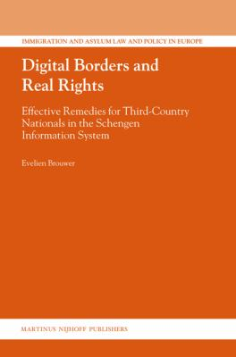 Digital Borders and Real Rights: Effective Remedies for Third-Country Nationals in the Schengen Information System 9789004165038
