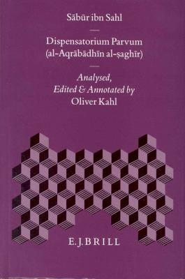 Dispensatorium Parvum (Al-Aqrabadhin Al-Saghir) 9789004100046
