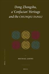 Dong Zhongshu, a 'Confucian' Heritage and the Chunqiu Fanlu 13944826