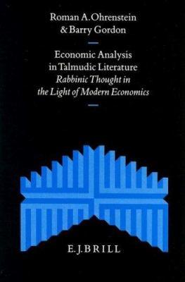 Economic Analysis in Talmudic Literature: Rabbinic Thought in the Light of Modern Economics - Ohrenstein, Roman A. / Gordon, Barry