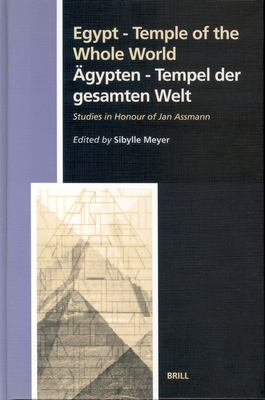Egypt - Temple of the Whole World: Studies in Honour of Jan Assmann 9789004132405