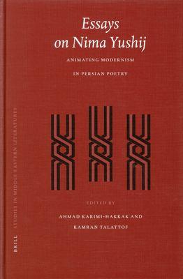Essays on Nima Yushij: Animating Modernism in Persian Poetry 9789004138094