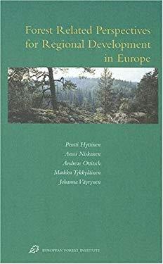 Forest Related Perspectives for Regional Development in Europe - Hyttinen, Pentti / Niskanen, Anssi / Ottitsch, Andreas