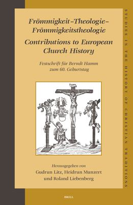 Frommigkeit - Theologie - Frommigkeitstheologie: Contributions To European Church History 9789004143357
