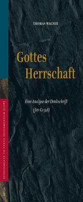 Gottes Herrschaft: Eine Analyse Der Denkschrift (Jes 6,1-9,6) 9789004149120