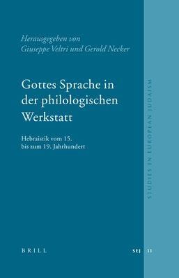 Gottes Sprache in Der Philologischen Werkstatt: Hebraistik Vom 15. Bis Zum 19. Jahrhundert