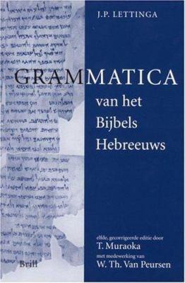 Grammatica Van Het Bijbels Hebreeuws and Hulpboek Bij de Grammatica Van Het Bijbels Hebreeuws 9789004118096