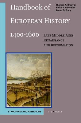 Handbook of European History 1400-1600, Volume 1 Structures and Assertions: 9789004097605