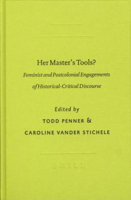Her Master's Tools?: Feminist and Postcolonial Engagements of Historical-Critical Discourse 9789004130524