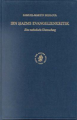 Ibn Hazms Evangelienkritik: Eine Methodische Untersuchung 9789004125278