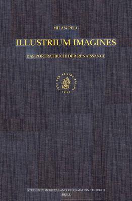 Illustrium Imagines: Das Portrdtbuch der Renaissance 9789004125490